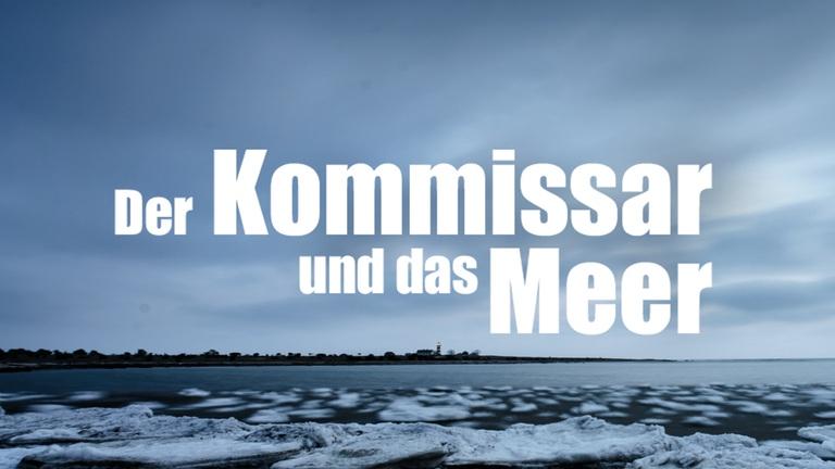 Der Kommissar und das Meer |©ZDF